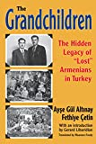 The Grandchildren: The Hidden Legacy of 'Lost' Armenians in Turkey (Armenian Studies)
