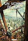 Un homme de joie, tome 1 : La ville monstre par Hautière
