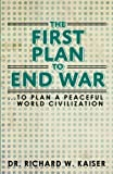 img - for The First Plan to End War book / textbook / text book