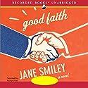 Good Faith: A Novel Audiobook by Jane Smiley Narrated by Ruth Ann Phimister