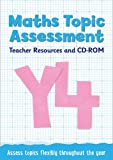 Year 4 Maths Topic Assessment: Teacher Resources and CD-ROM