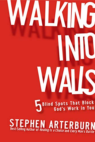 (Walking Into Walls: 5 Blind Spots that Block God's Work in You)