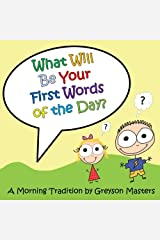 What Will Be Your First Words of the Day?: A Morning Tradition Paperback