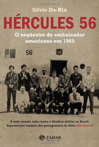 Hercules 56. O Sequestro do Embaixador Americano em 1969