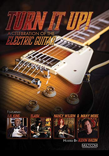 - Turn It Up! A Celebration of the Electric Guitar