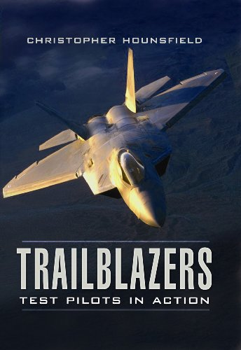 Trailblazers: Test Pilots in Action: The Most Frightening Moments of the World's Elite