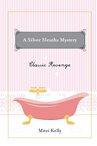 Classic Revenge (A Silver Sleuths Mystery)