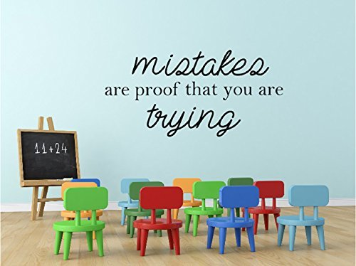 Mistakes are Proof that you are Trying Classroom Wall Decal 22 wide x 11 high -black or white