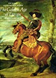 Golden Age of Europe, Hugh R. Trevor-Roper, 0517648369