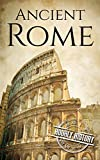 #2: Ancient Rome: A History From Beginning to End (Ancient Civilizations Book 1)