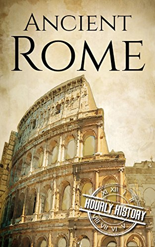 Ancient Rome: A History From Beginning to End (Ancient Civilizations Book 1) cover