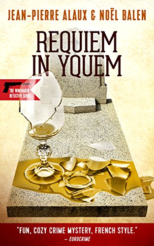 Requiem in Yquem (The Winemaker Detective)