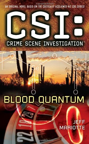 CSI: Crime Scene Investigation: Blood Quantum (CSI: Crime Scene Investigation (Paperback))