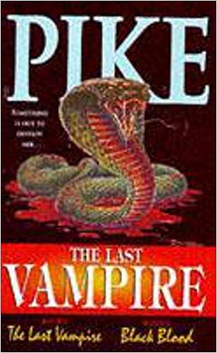 The Last Vampire Book 1 The Last Vampire Book 2 Black Blood
