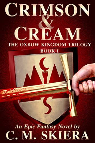 Book: Crimson & Cream (The Oxbow Kingdom Trilogy) by C. M. Skiera