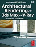 Architectural Rendering with 3ds Max and V-Ray 9780240814773