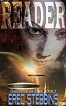 Reader (Daughter of Time Book 1) by [Stebbins, Erec]