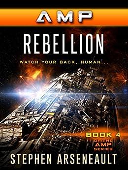 AMP Rebellion by [Arseneault, Stephen]