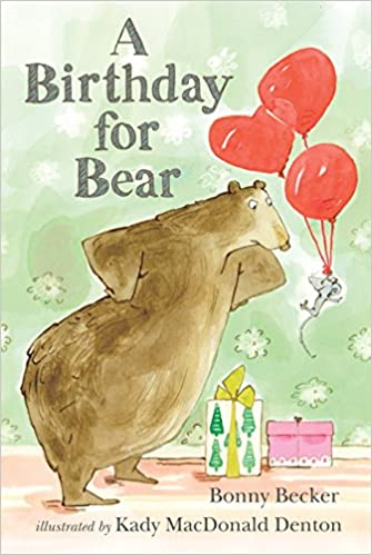 Amazon A Birthday For Bear An Early Reader And Mouse 9780763637460 Bonny Becker Kady MacDonald Denton Books
