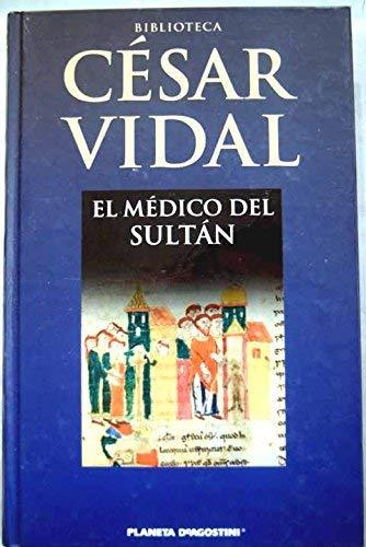El Médico Del Sultán: Amazon.es: Vidal, César: Libros