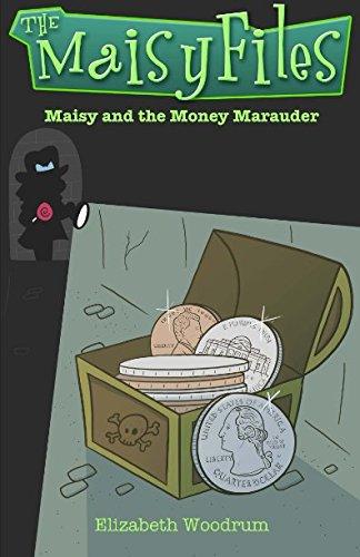 Download Maisy and the Money Marauder (The Maisy Files) (Volume 2) pdf epub
