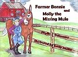 Farmer Bonnie and Molly the Missing Mule (The Adventures of Farmer Bonnie) (Volume 2)