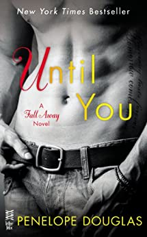 Until You: The Fall Away Series by [Douglas, Penelope]