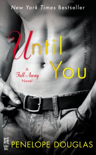Until You (The Fall Away Series)
