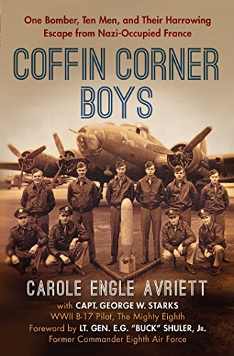 Coffin Corner Boys: One Bomber, Ten Men, and Their Harrowing Escape from Nazi-Occupied France (Flaming Under The Sky)