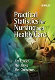 Practical Statistics for Nursing and Health Care 1st Edition
