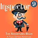 Inspector 9: The Adventures Begin Audiobook by  Tales Untold, Peter Rudy Narrated by Todd McLaren