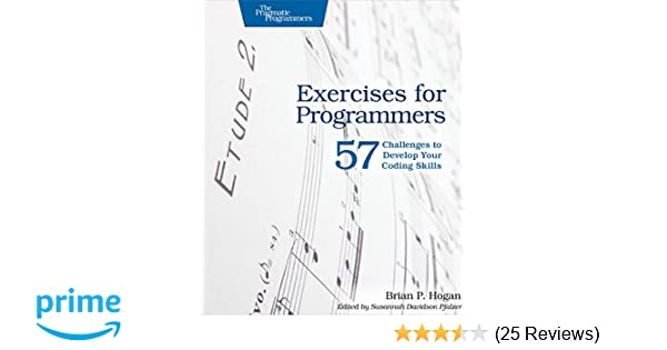 Exercises for Programmers: 57 Challenges to Develop Your Coding