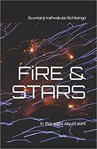 FiRE /& STARS in this night sky of ours