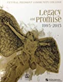 Central Piedmont Community College - Its Legacy and Promise : 1993-2013, Oleson-Briggs, Susan, 0615740170