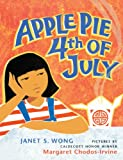 Apple Pie 4th of July, Janet S. Wong, 1417734159