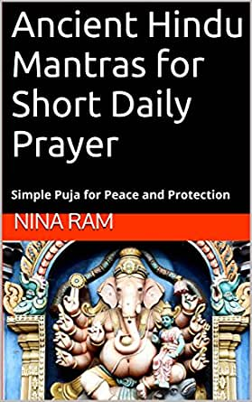 Ancient Hindu Mantras for Short Daily Prayer: Simple Puja for Peace and  Protection