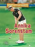Annika Sorenstam (Sports Heroes & Legends)