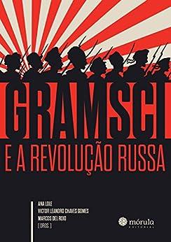 Gramsci e a Revolução Russa (Contra a Corrente) por [Lole, Ana, Victor, Del Roio, Marcos]