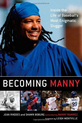 Download Becoming Manny: Inside the Life of Baseball's Most Enigmatic Slugger pdf epub