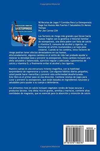 90 Recetas de Jugos Y Comidas Para La Osteoporosis: Haga Sus Huesos Más Fuertes Y Saludables En Menos Tiempo (Spanish Edition): Joe Correa CSN: ...