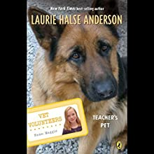 Teacher's Pet: Vet Volunteers Audiobook by Laurie Halse Anderson Narrated by Emma Woodbine