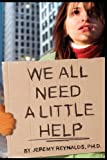 We All Need a Little Help, the Face of Homelessness- Book, Jeremy Reynalds, 1606939033