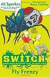 Fly Frenzy. Ali Sparkes (S.W.I.T.C.H)