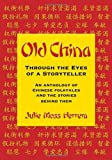 img - for Old China Through the Eyes of a Storyteller book / textbook / text book
