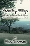From My Hilltop: A Living History of South Africa