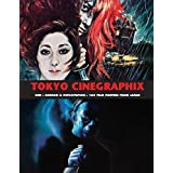 Tokyo Cinegraphix: Horror & Exploitation: 100 Film Posters from Japan