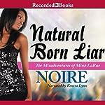 Natural Born Liar |  Noire