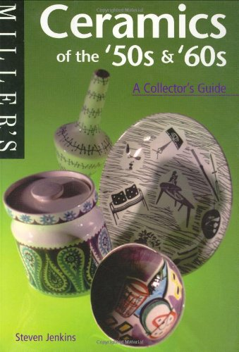 Miller's Ceramics of the '50s & '60s: A Collector's Guide (The Collector's Guide Series, 17)
