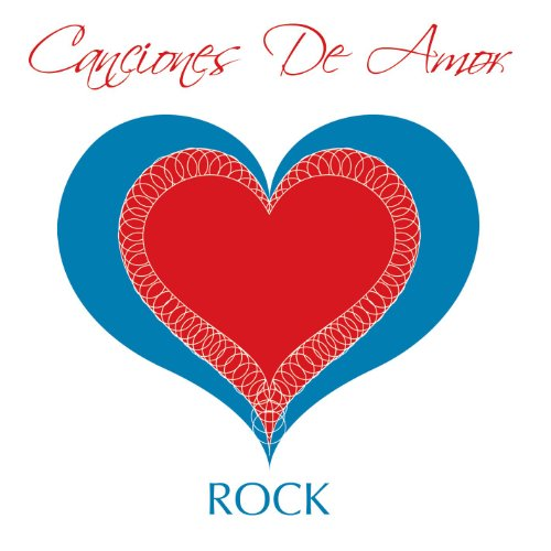 ... Canciones De Amor - Rock
