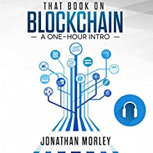 That Book on Blockchain: A One-Hour Intro Audiobook by Jonathan B. Morley Narrated by Jared Frederickson
